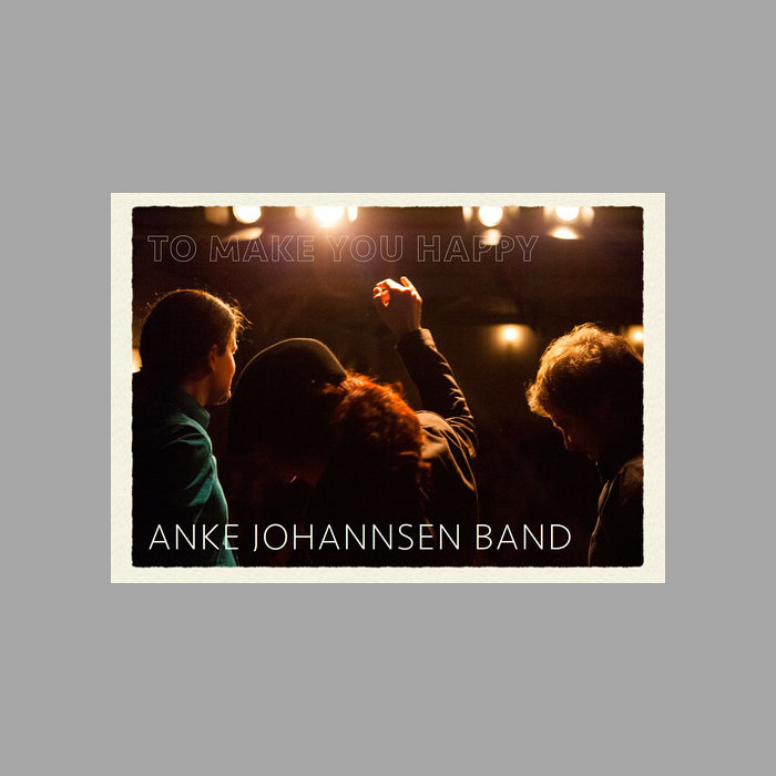 Anke Johannsen Band - To Make You Happy