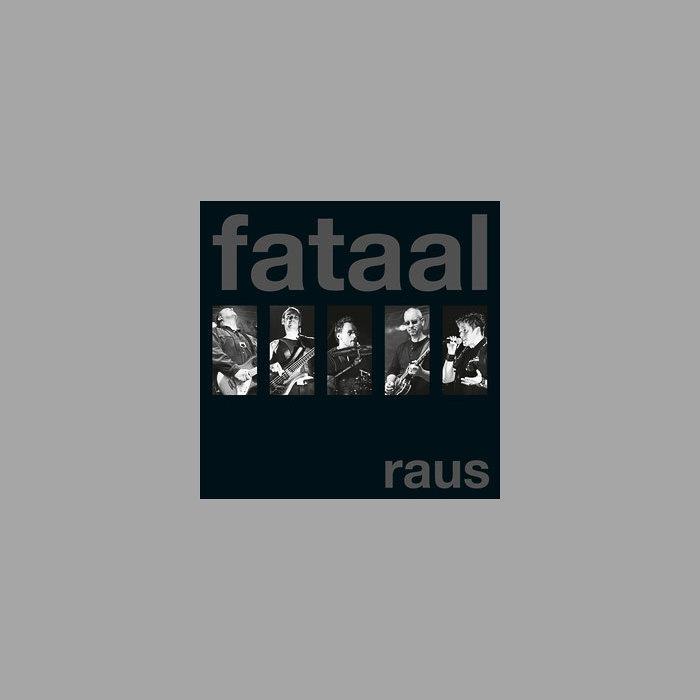 Fataal - Raus