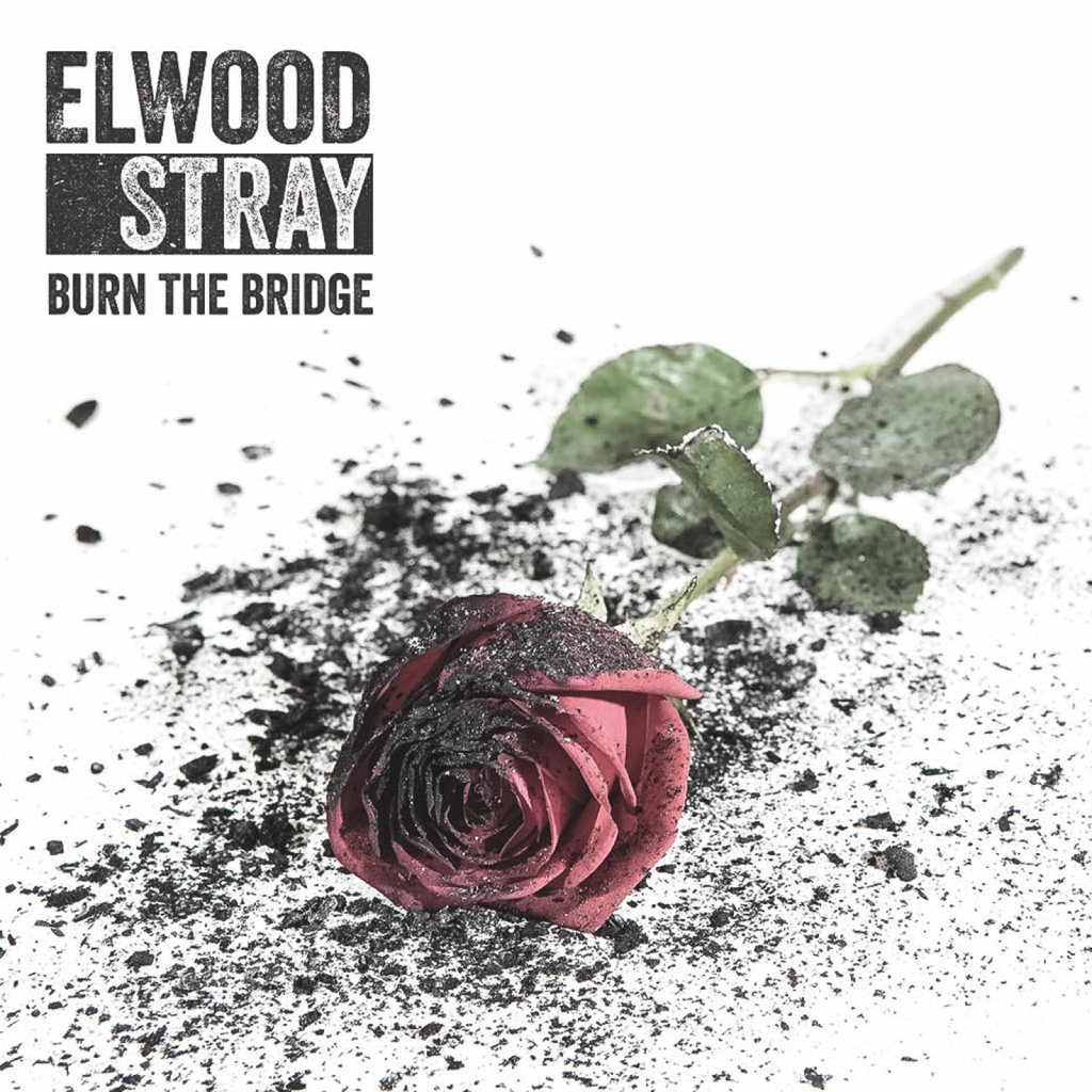 Elwood Stray - Burn The Bridge